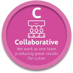 Collaborative - we work as one team, producing great results for Luton