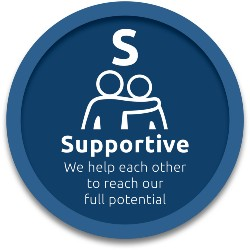 Supportive - we help each other to reach our full potential